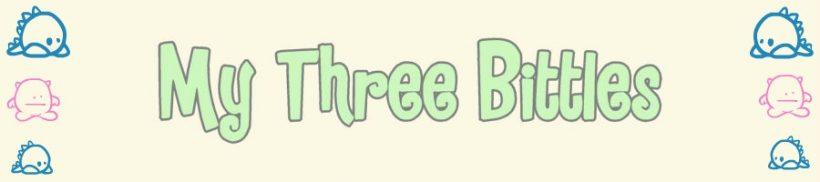 My three bittles.